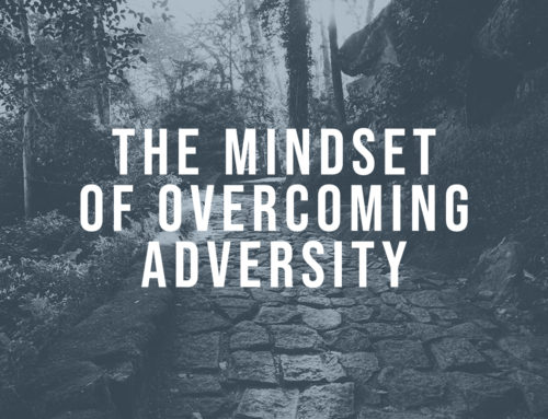 The Mindset of Overcoming Adversity
