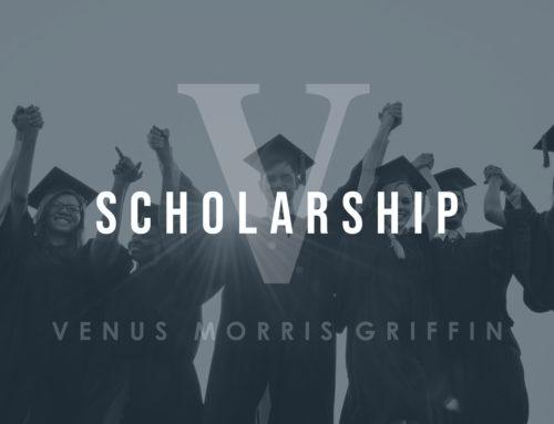 The Venus Morris Griffin Scholarship Fund