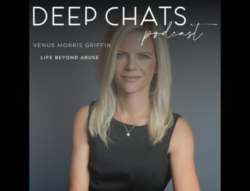 Life Beyond Abuse with Venus Morris Griffin – Deep Chats Podcast
