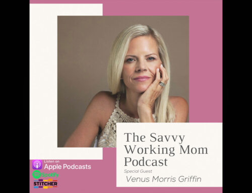 What To Do When All Of Your Plans Fall Apart with Venus Morris Griffin – The Savvy Working Mom