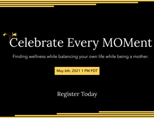 Celebrate Every MOMent Webinar – Register Today!